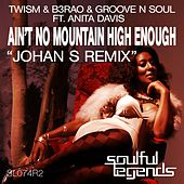 Ain't No Mountain High Enough (Johan S Remix) by B3RAO & Groove N Soul Twism