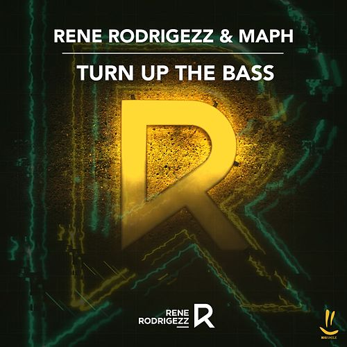 Turn up the Bass by Rene Rodrigezz