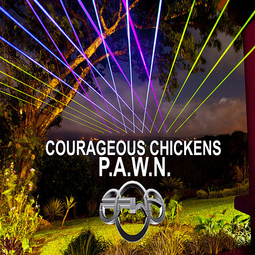 Courageous Chickens by DJ Pawn