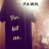 Yes but No by DJ Pawn