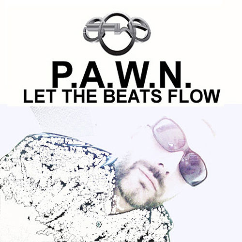 Let The Beats Flow by DJ Pawn