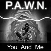 You and Me by DJ Pawn