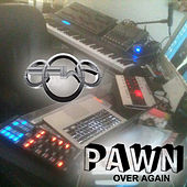 Over Again by DJ Pawn