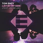 Lay by My Side (Radio Edit) (feat. Jacob Lee) von Tom Enzy