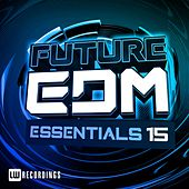 Future EDM Essentials, Vol. 15 - EP by Various Artists