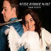 After Dinner Mint: Add Flute by Marthie Nel Hauptfleisch