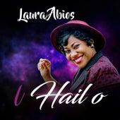 I Hail O by Laura Abios