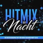 Hitmix der Nacht - Die besten Discofox Hits für deine Schlager Party 2016 von Various Artists