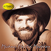 Ultimate Collection by Michael Martin Murphey