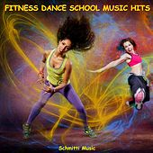 Fitness Dance School Music Hits by Schmitti