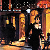 Blues For Schuur by Diane Schuur