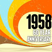 1958: 60 Year Anniversary by Various Artists
