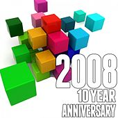 2008: 10 Year Anniversary de Various Artists