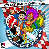 Kölner Party Karneval - Mer Kölsche danze us der Reih by Various Artists