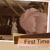 First Time by Larry Sampson