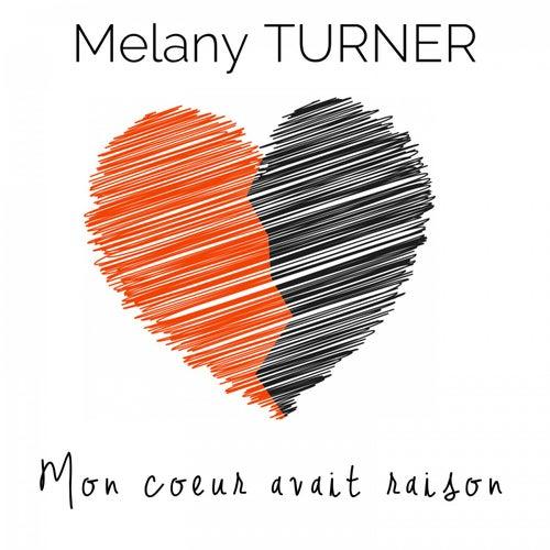 Mon coeur avait raison de Melany Turner