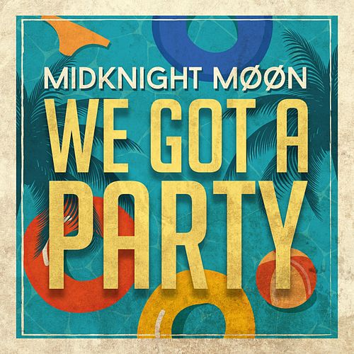 We Got a Party by MidKnighT MøøN
