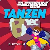 Tanzen by Blutonium Boy