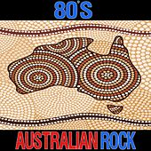 80's Australian Rock by Various Artists
