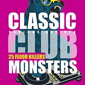 Classic Club Monsters (25 Floor Killers) by Various Artists