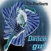 Everyone Wants to Dance with My Girl de The Blue Hearts