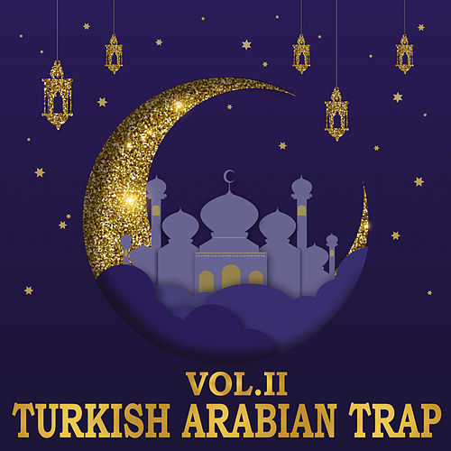 Turkish Arabian Trap, Vol. 2 de Various