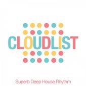Cloudlist (Superb Deephouse Rhythms) von Various Artists