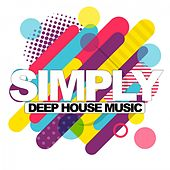 Simply (Deep House Music) by Various Artists