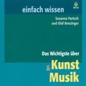 Das Wichtigste über Kunst & Musik by Susanna Partsch