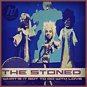 What's It Got To Do With Love by Stoned