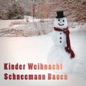 Kinder Weihnacht: Schneemann bauen by Various Artists