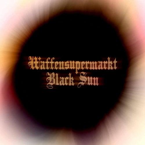 Black Sun by Waffensupermarkt