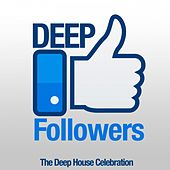 Deep Followers (The Deep House Celebration) by Various Artists