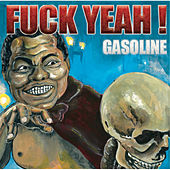 Fuck Yeah ! by Gasoline