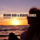 Miami Bar & Beach Tunes by Various Artists