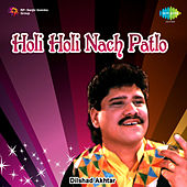 Holi Holi Nach Patlo by Various Artists