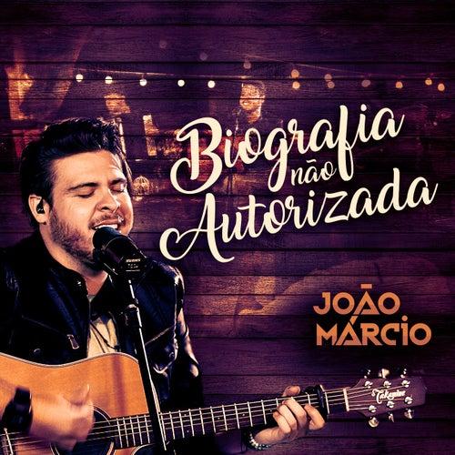Biografia Não Autorizada (Ao Vivo) de João Márcio