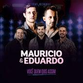 Você Quem Quis Assim (Ao Vivo) von Maurício & Eduardo