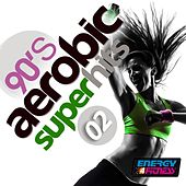 90's Aerobics Super Hits 02 by Various Artists