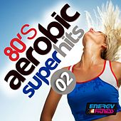 80's Aerobics Super Hits 02 by Various Artists