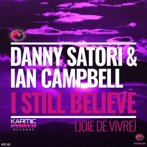 I Still Believe (Joie De Vivre) by Ian Campbell Danny Satori