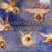 Renaissance Choral Masterworks by Various Artists