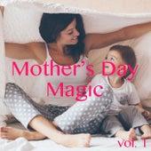 Mother's Day Magic, vol. 1 von Various Artists