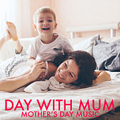 Day With Mum: Mother's Day Music by Various Artists