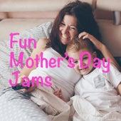 Fun Mother's Day Jams von Various Artists