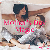 Mother's Day Magic, vol. 2 de Various Artists