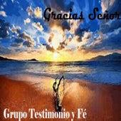 Gracias Señor van Grupo Testimonio Y Fe