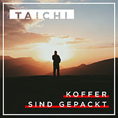 Koffer sind gepackt by Tai Chi