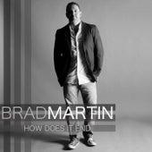 How Does It End de Brad Martin