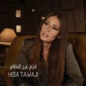 Lazem Ghayyer El Nizam by Hiba Tawaji